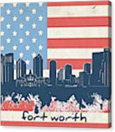 Fort Worth Skyline Usa Flag Canvas Print