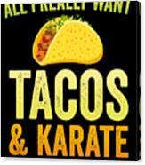 Funny Karate Design All I Want Taco Karate Light Canvas Print