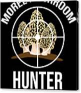 Funny Mushroom Morel Mushroom Hunter Gift Canvas Print