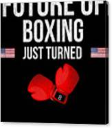 Future Of Boxing Just Turned 8 Canvas Print