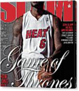 Game of Thrones: How Long Will LeBron & The Heat Reign? SLAM Cover Canvas Print