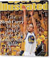 Give Steph Curry An Inch And He Might Take Golden State A Sports Illustrated Cover Canvas Print
