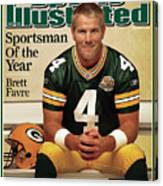 Green Bay Packers Qb Brett Favre, 2007 Sportsman Of The Year Sports Illustrated Cover Canvas Print
