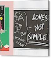 Greeting Card  Love Is Not Simple Canvas Print