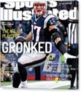Gronked The Pats Party Boy Throttles Back Sort Of. The Nfl Sports Illustrated Cover Canvas Print