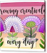 Growing Creatively Canvas Print