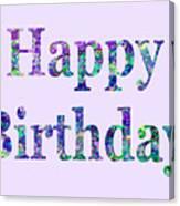 Happy Birthday 1002 Canvas Print