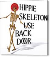 Hippie Skeletons Use Back Door Canvas Print