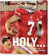 Holy . . . Colin Kaepernick Of The San Francisco 49ers Sports Illustrated Cover Canvas Print