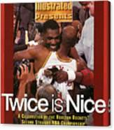 Houston Rockets Hakeem Olajuwon And Clyde Drexler, 1995 Nba Sports Illustrated Cover Canvas Print