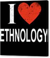 I Love Ethnology Canvas Print