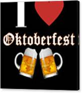 I Love Oktoberfest Tee Shirt Canvas Print
