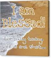 I'm Blessed Canvas Print