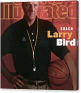 Indiana Pacers Coach Larry Bird Sports Illustrated Cover Canvas Print