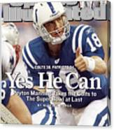 Indianapolis Colts Qb Peyton Manning, 2007 Afc Championship Sports Illustrated Cover Canvas Print