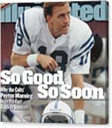 Indianapolis Colts Qb Peyton Manning... Sports Illustrated Cover Canvas Print