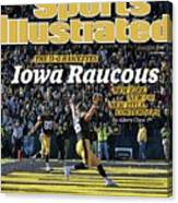 Iowa Raucous. The 11-0 Hawkeyes New Kirk. New Qb. New Title Sports Illustrated Cover Canvas Print