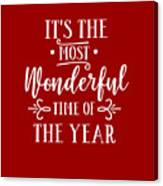 It's The Most Wonderful Time Of The Year Canvas Print