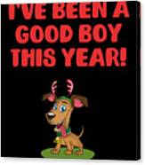 Ive Been A Good Boy This Year Canvas Print