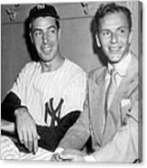 Joe Dimaggio And Frank Sinatra At Canvas Print