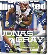 Jonas Gray . . . Because Of Course Jonas Gray The Sports Illustrated Cover Canvas Print