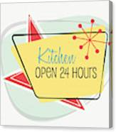 Kitchen Open 24 Hours- Art By Linda Woods Canvas Print