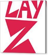 Lay Z Canvas Print
