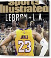 LeBron + L.a. Why The Move Was Meant To Be Sports Illustrated Cover Canvas Print