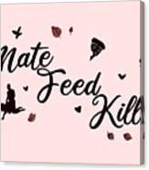 Mate Feed Kill Canvas Print