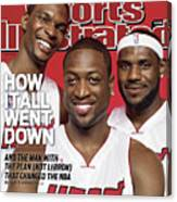 Miami Heat Chris Bosh, Dwyane Wade, And LeBron James Sports Illustrated Cover Canvas Print