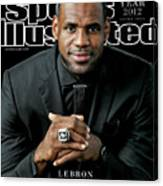Miami Heat LeBron James, 2012 Sportsman Of The Year Sports Illustrated Cover Canvas Print
