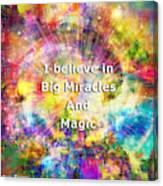 Miracle And Magic Canvas Print