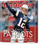 New England Qb Tom Brady, Super Bowl Xxxviii Champions Sports Illustrated Cover Canvas Print
