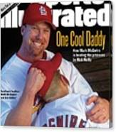 One Cool Daddy How Mark Mcgwire Is Beating The Pressure Sports Illustrated Cover Canvas Print