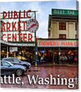 Pikes Place Public Market Center Seattle Washington Canvas Print