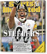Pittsburgh Steelers Super Bowl Xl Champions Sports Illustrated Cover Canvas Print
