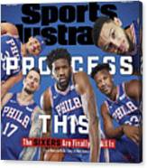 Process This The Sixers Are Finally All In Sports Illustrated Cover Canvas Print