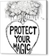 Protect Your Magic Drawing Canvas Print