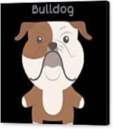 Proud Of My Bulldog Canvas Print