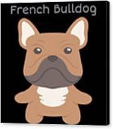 Proud Of My French Bulldog Canvas Print