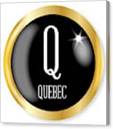 Q For Quebec Canvas Print