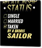 Relationship Status Taken By A Badass Sailor Canvas Print