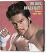 Roberto Duran, Welterweight Boxing Sports Illustrated Cover Canvas Print
