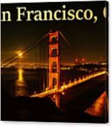 San Francisco Ca Golden Gate Bridge At Night Canvas Print