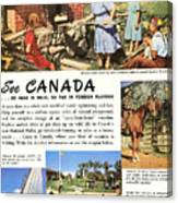 See Canada, So Near In Miles, So Far In Foreign Flavour 1949 Ad By Canadian Government Travel Bureau Canvas Print