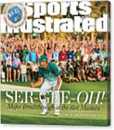 Ser-gee-oh Major Breakthrough At The 81st Masters Sports Illustrated Cover Canvas Print
