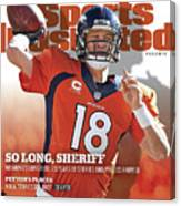 So Long, Sheriff Peyton Manning Retirement Special Sports Illustrated Cover Canvas Print