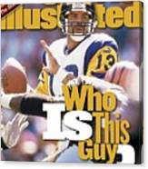 St. Louis Rams Qb Kurt Warner... Sports Illustrated Cover Canvas Print