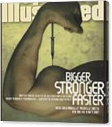 Steroids Bigger, Stronger, Faster Sports Illustrated Cover Canvas Print
