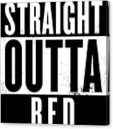 Straight Outta Bed Canvas Print